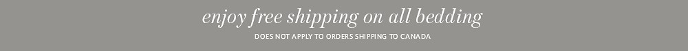 Enjoy free shipping on all bedding